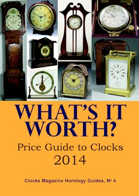 What's it Worth? Price Guide to Clocks 2014